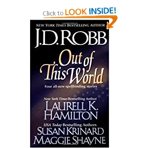 Out of this World by J.D. Robb, Laurell K. Hamilton, Susan Krinard and Maggie Shayne