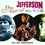 Jefferson The Colour Of My Love: THE PYE ANTHOLOGY