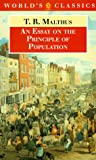An Essay on the Principle of Population (The World's Classics) (0192830961) by Thomas Malthus