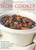 Slow Cooker Cookbook: Over 220 No-fuss Delicious One-pot Recipes for Relaxed Preparation