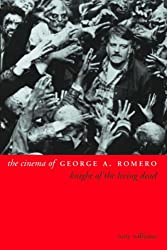 The Cinema of George A. Romero: Knight of the Living Dead (Directors' Cuts)