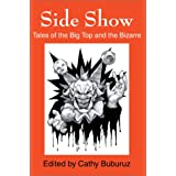 Side Show: Tales of the Big Top and the Bizarre ~ Brian Rosenberger