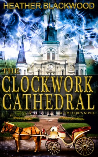 Free Kindle Book : The Clockwork Cathedral (The Time Corps Chronicles Book 1)