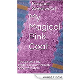 My Magical Pink Coat: The start of a 2nd grader's journey through selective mutism (English Edition)
