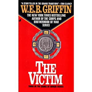 The Victim: Badge of Honor, Book 3 | [W. E. B. Griffin]