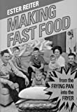 img - for Making Fast Food: From the Frying Pan into the Fryer by Ester Reiter (1-Jul-1996) Paperback book / textbook / text book