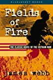 Fields of Fire (Bluejacket Books) (1557509638) by James Webb