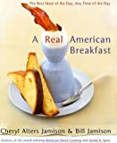 A Real American Breakfast: The Best Meal of the Day, Any Time of the Day (0060188243) by Jamison, Cheryl Alters