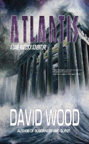 What is the true story behind the fabled lost continent of Atlantis? David Wood's non-stop thriller Atlantis – A Dane Maddock Adventure
