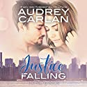 Justice Falling: Falling, Book 3 Audiobook by Audrey Carlan Narrated by Harper Jeanne Wilson, Shane East