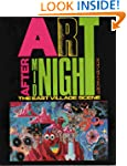 Art After Midnight: The East Village...