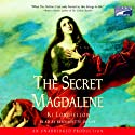 The Secret Magdalene (       UNABRIDGED) by Ki Longfellow Narrated by Bernadette Dunne