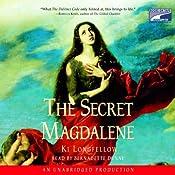 The Secret Magdalene | [Ki Longfellow]
