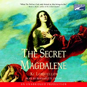 The Secret Magdalene | [Ki Longfellow]