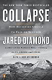 Collapse: How Societies Choose to Fail or Succeed by Jared Diamond