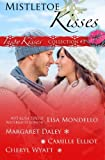 img - for Mistletoe Kisses: Part 2 (Inspy Kisses) (Volume 3) book / textbook / text book