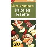 """Klevers Kompass Kalorien & Fette 2009/2010 (GU Gesundheits-Kompasse)von """"Katrin Klever"""""""