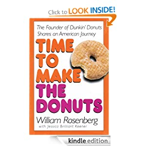 Time to Make the Donuts William Rosenberg and Jessica Keener