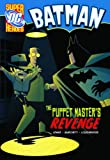 Batman the Puppet Masters Revenge (DC Super Heroes - Batman)