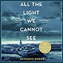 All the Light We Cannot See Hörbuch von Anthony Doerr Gesprochen von: Julie Teal