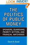 Politics of  Public Money: Spenders,...