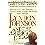 Lyndon Johnson and the American Dream: The Most Revealing Portrait of a President and Presidential Power Ever Written ~ Doris Kearns Goodwin