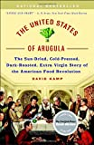 The United States of Arugula: The Sun Dried, Cold Pressed, Dark Roasted, Extra Virgin Story of the American Food Revolution (0767915801) by David Kamp