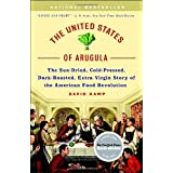 The United States of Arugula: The Sun Dried, Cold Pressed, Dark Roasted, Extra Virgin Story of the American Food Revolution ~ David Kamp