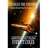 To Rule the Universe ~ Everett Coles