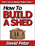 img - for How to Build a Shed That Lasts & Do It Right So It Doesn't Fall Apart: Learn How You Can Build a Shed for Your Home or Yard & Organize Your Tools, Equipment or Anything Else You Need More Storage For book / textbook / text book