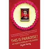 This Is Paradise!: My North Korean Childhoodby Hy?k Kang