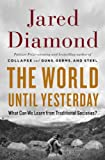 """Jared Diamond, """"The World Until Yesterday: What Can We Learn from Traditional Societies?"""" (Viking, 2012)"""
