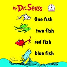 One Fish Two Fish Red Fish Blue Fish (       UNABRIDGED) by Dr. Seuss Narrated by David Hyde Pierce