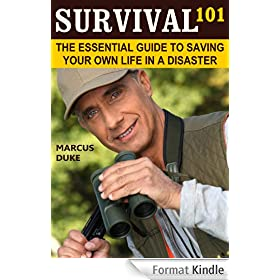 Survival 101: The Essential Guide to Saving Your Own Life in a Disaster (English Edition)