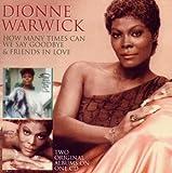 echange, troc Dionne Warwick - How Many Times Can We Say Goodbye / Friends in Love