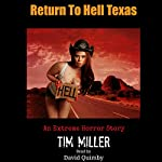 Return to Hell Texas | Tim Miller
