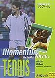 Momentum: The Hidden Force in Tennis (Sport Skill Builder Series)