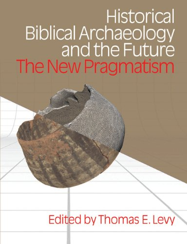 Historical Biblical Archaeology and the Future: The New...