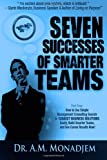 Seven Successes of Smarter Teams, Part 4: How to Use Simple Management Consulting Secrets to Support Business Solutions Easily, Build Smarter Teams, and See Career Results Now (Seven Successes Series)