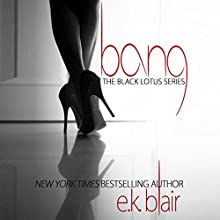 Bang (       UNABRIDGED) by E.K. Blair Narrated by Elena Wolfe