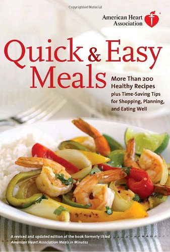 american-heart-association-quick-easy-meals-more-than-200-healthy-recipes-plus-time-saving-tips-for-
