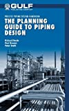 img - for The Planning Guide to Piping Design (Process Piping Design Handbooks) book / textbook / text book
