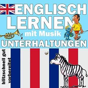 Unterhaltungen (Englisch Lernen mit Musik) Hörbuch