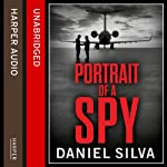 Portrait of a Spy (       UNABRIDGED) by Daniel Silva Narrated by Simon Vance