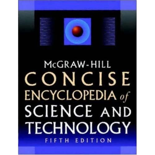 McGrw-Hill Concise Encyclopedia of Science & Technology (5th edition)
