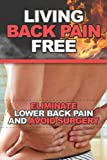 Living Back Pain Free: Eliminate Lower Back Pain and Avoid Surgery