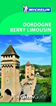 Michelin Green Guide Dordogne Berry Limousin (Green Guide/Michelin) (English and French Edition)