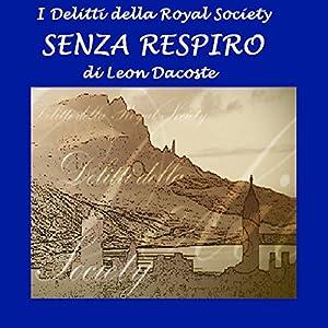 Senza respiro: I delitti della Royal Society [Breathless: The Crimes of the Royal Society] Audiobook