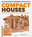 img - for Compact Houses: 50 Creative Floor Plans for Well-Designed Small Homes by Gerald Rowan (2013-10-08) book / textbook / text book