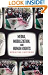 Media, Mobilization and Human Rights:...